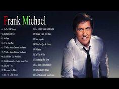 Frank Michael Best of - Les Meilleures Chansons De Frank Michael - Frank Michael Playlist - YouTube