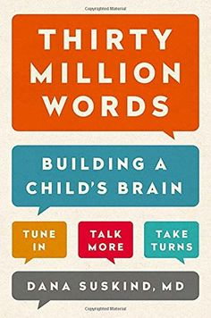 Thirty Million Words: Building a Child's Brain by Dana Suskind #Books #Education