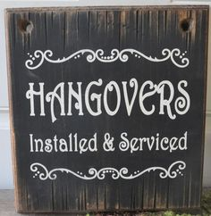 Hangovers Installed Western Rustic Vintage Man Cave Wood Sign Home Decor~LOL