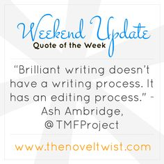 The Novel Twist Weekend Update (April 20th, 2014): Quote of the Week #SelfPublishing #Writing #Editing
