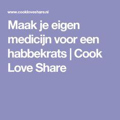 Maak je eigen medicijn voor een habbekrats |       Cook Love Share