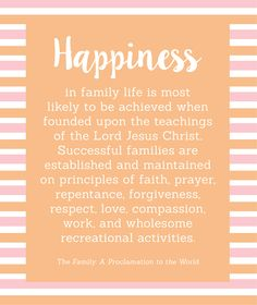 """How can I strengthen my family? Young Womens Lesson Handout LDS YW """"Happiness in family life is most likely to be achieved when founded upon the teachings of the Lord."""""""