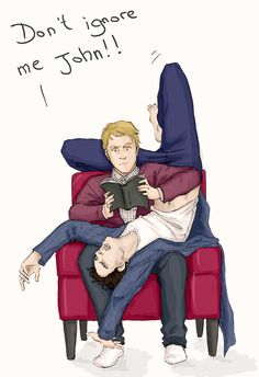 "He's like a cat>>>>Yes but a very annoying cat. Make all the Jawns go ""For God's sake Sherlock! Get off me!"""