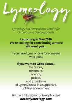 Lymeology, a new editorial website for Chronic #LymeDisease patients, is launching in May and we need contributing writers! If you're interested, please email kate(at)lymeology(dot)com. Repin and share with your #Lyme friends!