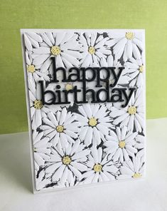 I'm in Haven: Daisy Filled Birthday Birthday Love, Happy Birthday Cards, Old Tools, Simon Says Stamp, Embossing Folder, Pretty Cards, Daisy, Card Stock, Birthdays