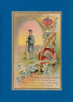 """Reproduced vintage postcards dating back to 1910, displaying quaint phrases or illustrations appropriate for a handful of special events: Card reads """"Memorial Day, Bring garlands of gay flowers, To de"""