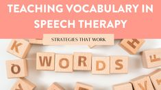 Vocabulary in Speech Therapy: Research and best practices for teaching vocabulary effectively in speech therapy.