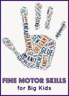 "Fine motor skills for ""big kids"" - 20 ways to help children in elementary school develop and strengthen their fine motor skills."