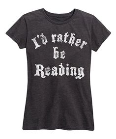 78de974e406ca Instant Message Women s Heather Charcoal  Rather Be Reading  Relaxed-Fit Tee  - Women