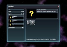 Neues Crafting System. Kommt mit dem Update der Zlick. Es können Module erstellt werden um die Schiffe zu individualisieren.