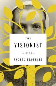 """The Visionist by Rachel Urquhart - """"Sent to live in City of Hope, a Shaker community, Polly yearns to put the past behind her and embrace a new life. The Visionist is a haunting and authentic tale of redemption that will leave readers thinking about the characters long after the last page is read."""""""