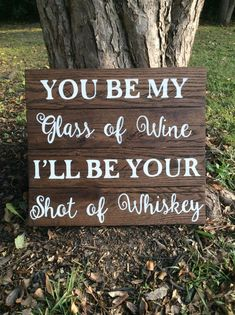 You be my glass of wine I'll be your shot of whiskey wood wedding sign, wedding . You be my glass of wine I'll be your shot of whiskey wood wedding sign, wedding decor, rustic wedding sign. Wedding Tips, Fall Wedding, Rustic Wedding, Wedding Reception, Our Wedding, Wedding Planning, Dream Wedding, Wedding Stuff, Reception Table