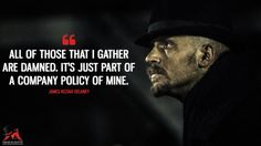 taboo quote by James Keziah Delaney starring tom hardy. Tv Show Quotes, Movie Quotes, Book Quotes, Tom Hardy Quotes, James Delaney, Tom Hardy Movies, Gangsta Quotes, Most Famous Quotes, Peaky Blinders