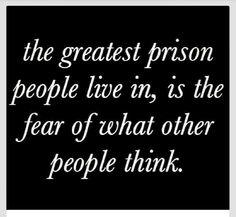 Maak je niet druk om wat anderen van je vinden, ze denken toch wel iets!