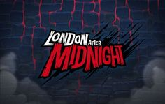 London After Midnight. Muy pronto!!!!