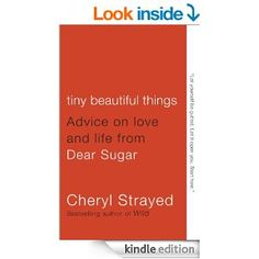 Amazon.com: Tiny Beautiful Things: Advice on Love and Life from Dear Sugar (Vintage) eBook: Cheryl Strayed: Kindle Store