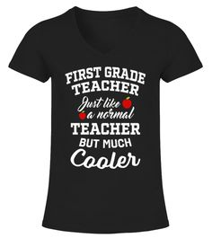 # First Grade Teacher Much Cooler T-Shirt .   Are you a Cool Third Grade Teacher? This Third Grade Teacher Just Like a Normal Teacher But Much Cooler T-Shirt is the perfect Funny Teacher Shirt for you. Makes a great Third Grade Teacher gift for Teacher Appreciation Week, Birthdays, or Christmas. Our Funny Teacher T-Shirts come in Mens and Womens sizing, a variety of colors and tend to fit on the slimmer side. If you prefer a loose fit please order one size up. TIP: If you buy 2 or more…