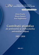 Contribuţii ştiinţifice ale profesorilor şi colaboratorilor universitari bălţeni 2005-2010 Books, Livros, Book, Livres, Libros, Libri