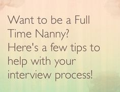 Nanniville, a place for nannies. : 6 Tips to Land that Full Time Nanny Job!