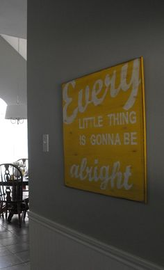 """Don't worry..about a thing..cause..."" --- I want the grey paint and artwork for my room! www.susieharrisblog.com - Cost $58.00 plus $20.00 shipping..hmm..this could be a DIY project. All you need is some birch wood, some yellow and white paint & you're good to go!"