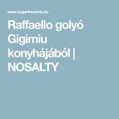 Raffaello golyó Gigimiu konyhájából   NOSALTY