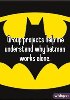 Group projects #batman #foreveralone // follow us @motivation2study for daily inspiration