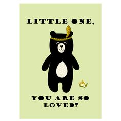 INDIAN BEAR POSTER Little one You are so loved by LetuvePosters