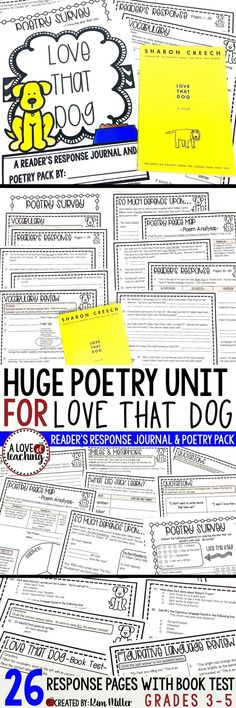 Poetry Unit for Love That Dog: this 26-page reader's response booklet is designed for students to use while reading the book Love That Dog by Sharon Creech.