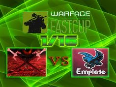 Warface Fast Cup 2016 (1/16 Bloody_Tears vs. Emplate)