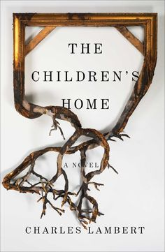 The Children's Home by Charles Lambert. Design by Jaya Miceli. Art by Valerie Hegarty. | 32 Of The Most Beautiful Book Covers Of 2016