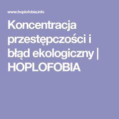 Koncentracja przestępczości i błąd ekologiczny | HOPLOFOBIA