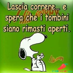 Immagini Divertenti per Facebook e Whatsapp - Pocopagare.com Lucy Snoopy, Snoopy And Woodstock, Snoopy Quotes, My Philosophy, Funny Times, Sarcasm Humor, Girl Humor, Funny Quotes, Memes