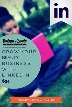 Grow LinkedIn for your Beauty Business.