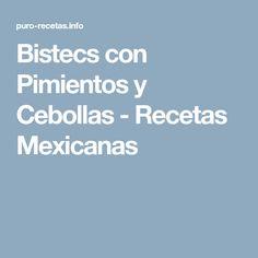 Bistecs con Pimientos y Cebollas - Recetas Mexicanas
