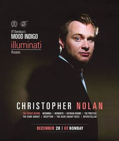 Christopher Nolan, Hollywood's Greatest Director,  will be honoured in Mumbai on December 28 by the big annual cultural festival organized by the students of Indian Institute of Technology. It is Bombay's Annual Festival 'Mood Indigo'. Nolan made announcement...