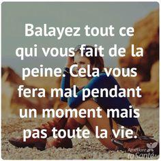 Balayez tout ce qui vous fait de la #peine , cela vous fera #mal pendant un #moment mais pas toute la #vie !!! #citation #proverbe #citations #proverbes