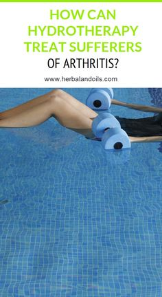 How Can Hydrotherapy Treat Sufferers of Arthritis? Herbal Remedies, Health Remedies, Natural Teething Remedies, Natural Cold Remedies, Health Goals, Health Motivation, Receding Gums, Health Department