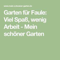 Garten für Faule: Viel Spaß, wenig Arbeit - Mein schöner Garten