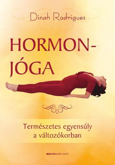 Dinah Rodrigues: Hormonjóga by Bioenergetic Kiadó - issuu Hormon Yoga, Yoga Flow, Fitness Workouts, Fitness Motivation, Leslie Sansone, Yoga Training, Kinesiology Taping, Yoga Mantras, Natural Life