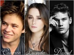 Harrison Gilbertson, Addison Timlin, Jeremy Irvine = Cam, Luce, and Daniel.