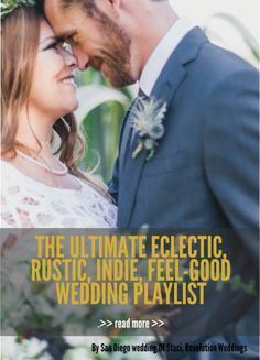 The Ultimate Eclectic, Rustic, Indie, Feel-Good Wedding Dinner and Cocktail Music Playlist - San Diego Wedding DJ Staci Nichols