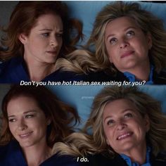 """""""Don't you have hot italian sex waiting for you? Greys Anatomy Memes, Grey Anatomy Quotes, House Md Quotes, Jessica Capshaw, Arizona Robbins, Red Band Society, Dance It Out, Youre My Person, Tv Quotes"""
