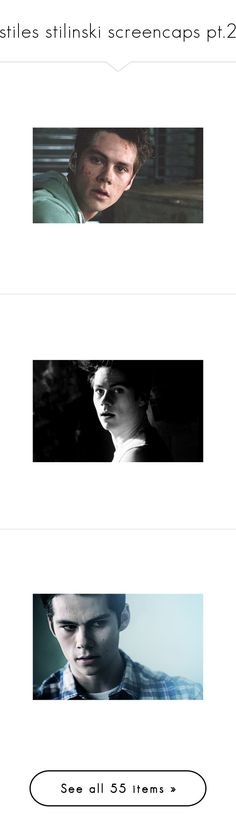 """stiles stilinski screencaps pt.2"" by surprise-sidney ❤ liked on Polyvore featuring TeenWolf, StilesStilinski, screencaps, dylan o'brien, teen wolf, stiles, dylan, accessories, dylan o'brien. and people"