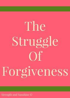 The Struggle Of Forgiveness | Strength and Sunshine #TriplePFeature