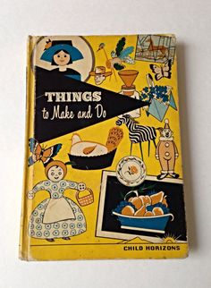 Vintage Children's Craft Book, Things To Make and Do, 1952, Yellow Book