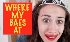 WHERE MY BAES AT? - Original song by Miranda Sings - this is GENIUS. PURE GENIUS:)