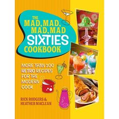 for DIANE: southerseason.com: The Mad, Mad, Mad, Mad Sixties Cookbook by Rick Rodgers & Heather Maclean (242-0082) $20.00