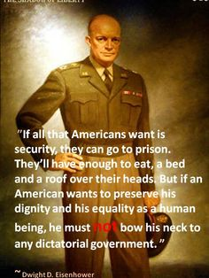 I like Ike! Ike was the last of the great Republicans, and would've been appalled by the dictator loving Trump. Quotable Quotes, Wisdom Quotes, Lyric Quotes, Movie Quotes, Great Quotes, Inspirational Quotes, Awesome Quotes, Motivational, History Quotes