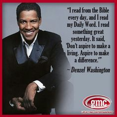 Pin - 7 (#6) World view & Perspective. Denzel Washington also outside of movies stands as a Godly man. He isn't shy about being a christian. He stands for believing in God