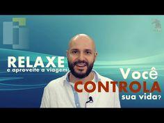 Relaxe e aproveite a viagem! - Você controla sua vida? - Insight - Flavio Siqueira - YouTube